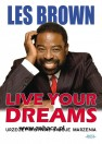 Live your dreams  Les Brown
