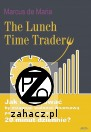 The Lunch Time Trader  Marcus de Maria